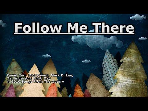 Follow Me There - Third Day - Lyrics