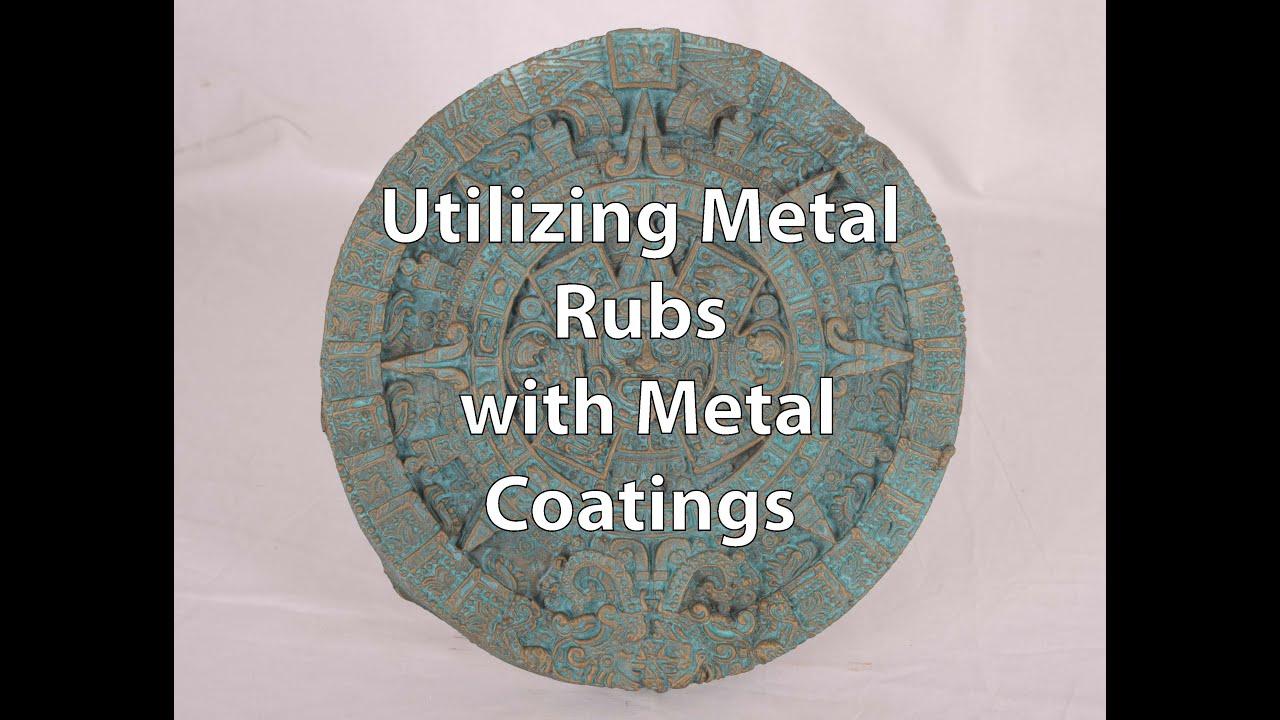 Utilizing Metal Rubs with Metal Coatings