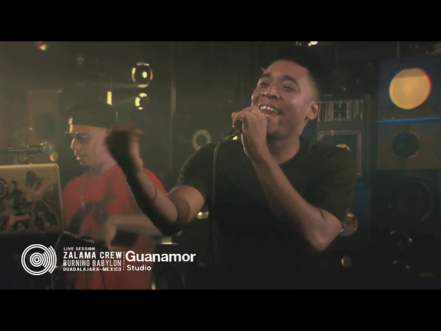 Zalama Crew-Burning Babylon-Live Session in Guanamor Studio-Mexico