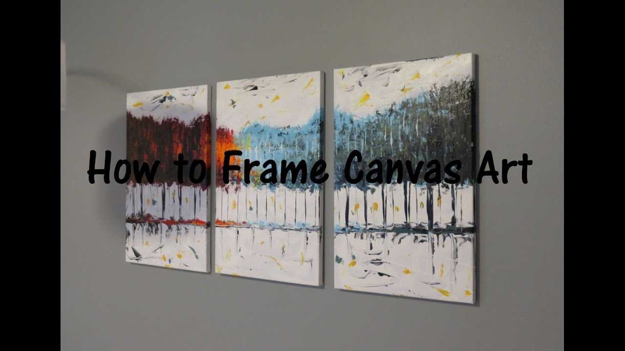 how to frame canvas art youtube. Black Bedroom Furniture Sets. Home Design Ideas