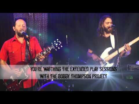 The Extended Play Sessions with The Bobby Thompson Project