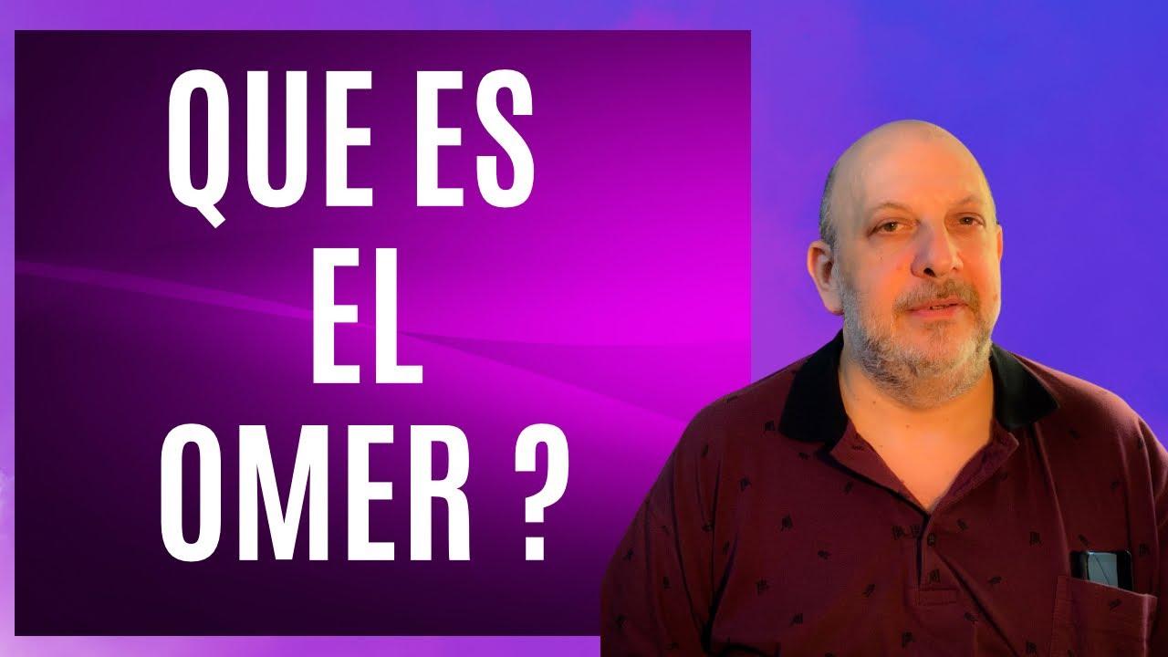Que significa el Omer? Enseñanzas de la Kabalah Practica