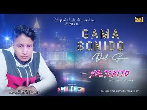 GAMA SONIDO DEL SUR  👉 SOLTERITO - AUDIO OFICIAL - SUSCRIBETE PARA COMPLETO