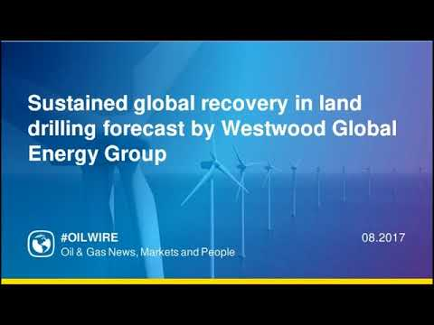 Sustained global recovery in land drilling forecast by Westwood Global Energy Group