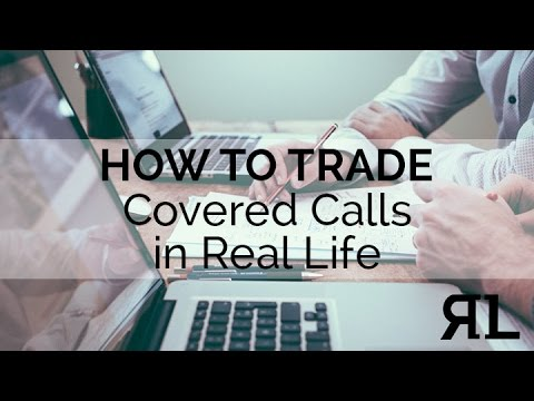 How to Trade Covered Calls in Real Life