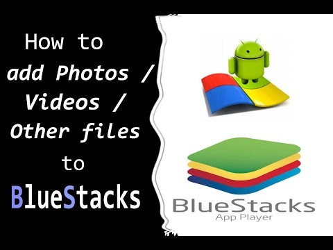 How to add Photos/Videos to Bluestacks