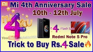 Trick to Buy Rs.4 Flash Sale Mi 4th Anniversary Redmi Note 5 Pro, Mi TV | How to Buy Only ₹4
