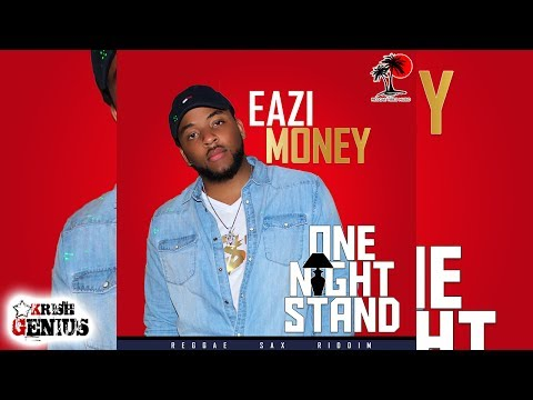Eazi Money - One Night Stand [Reggae Sax Riddim] July 2017