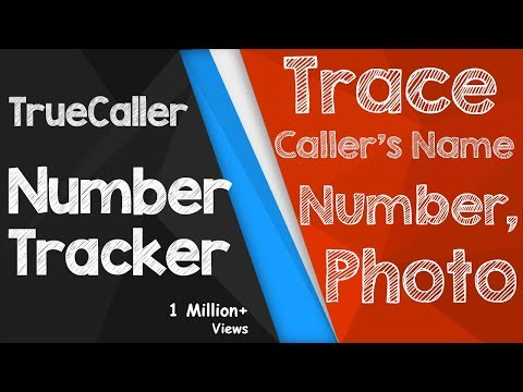 Truecaller Number Tracker! Trace Caller's Name, Location And Photo! (APP)