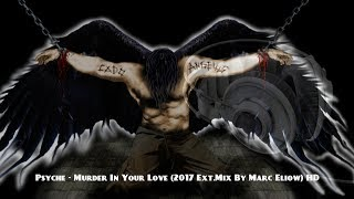 Psyche - Murder In Your Love (2017 Ext.Mix By Marc Eliow) HD