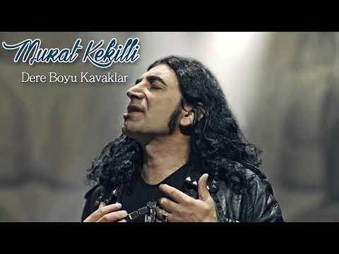 Murat Kekilli - Dere Boyu Kavaklar