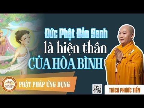 Đức Phật Đản Sanh Là Hiện Thân Của Hòa Bình - Thầy Thích Phước Tiến 2015