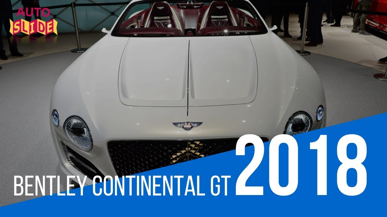 2018 BENTLEY CONTINENTAL GT Features Interior Exterior - YouTube on chrysler continental, clenet continental, bugatti continental, chevy continental, porsche continental, nash continental, chris craft continental, mercedes benz continental, massey ferguson continental, buick continental, ford continental, pontiac continental, rolls royce continental,