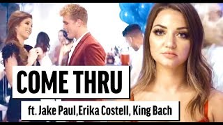 Jake Paul | Erika Costell - Come Thru  (Song) Katja Glieson ft King Bach (Official Music Video)