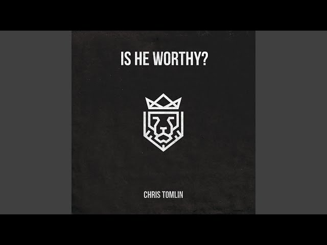 Is He Worthy? (Acoustic)