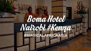 The Boma Hotel Nairobi #Kenya