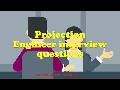 Projection Engineer interview questions
