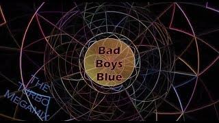 Bad Boys Blue The Turbo Megamix