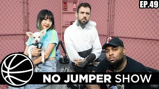 The No Jumper Show Ep. 49