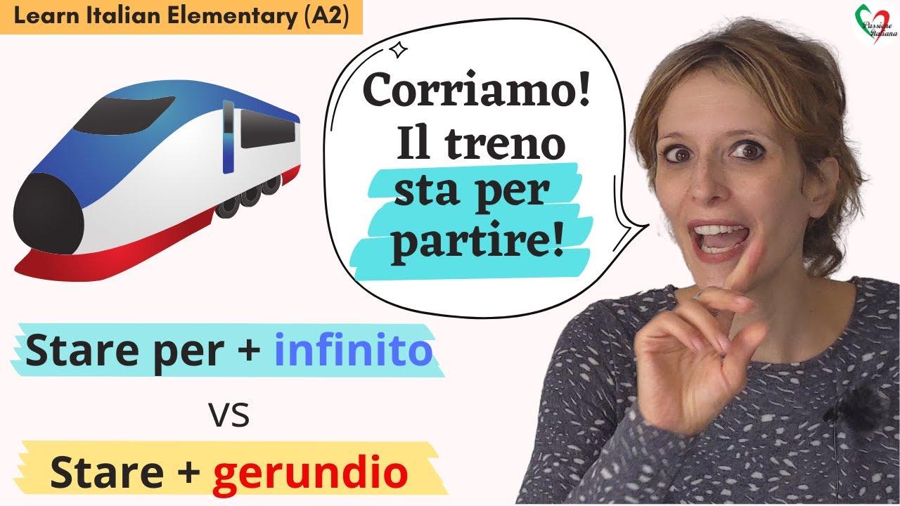 Download 17. Learn Italian Elementary (A2): Stare per + infinito vs stare + gerundio