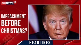 Voting On U.S President Doanld Trump's Impeachment Scheduled For Next Week | CNN News18