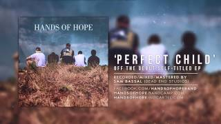 Hands Of Hope - Perfect Child