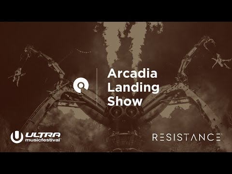 Arcadia Landing Show - Ultra Miami 2017: Resistance Day 1 (BE-AT.TV)