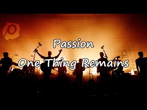 Passion - One Thing Remains [with lyrics]