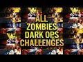 How To Unlock All Zombies Dark Ops Challenges (So Far) Black Ops 4 Zombies Hidden Challenges