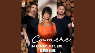 4 Camere (feat. Ami) (DJ Dark Remix)