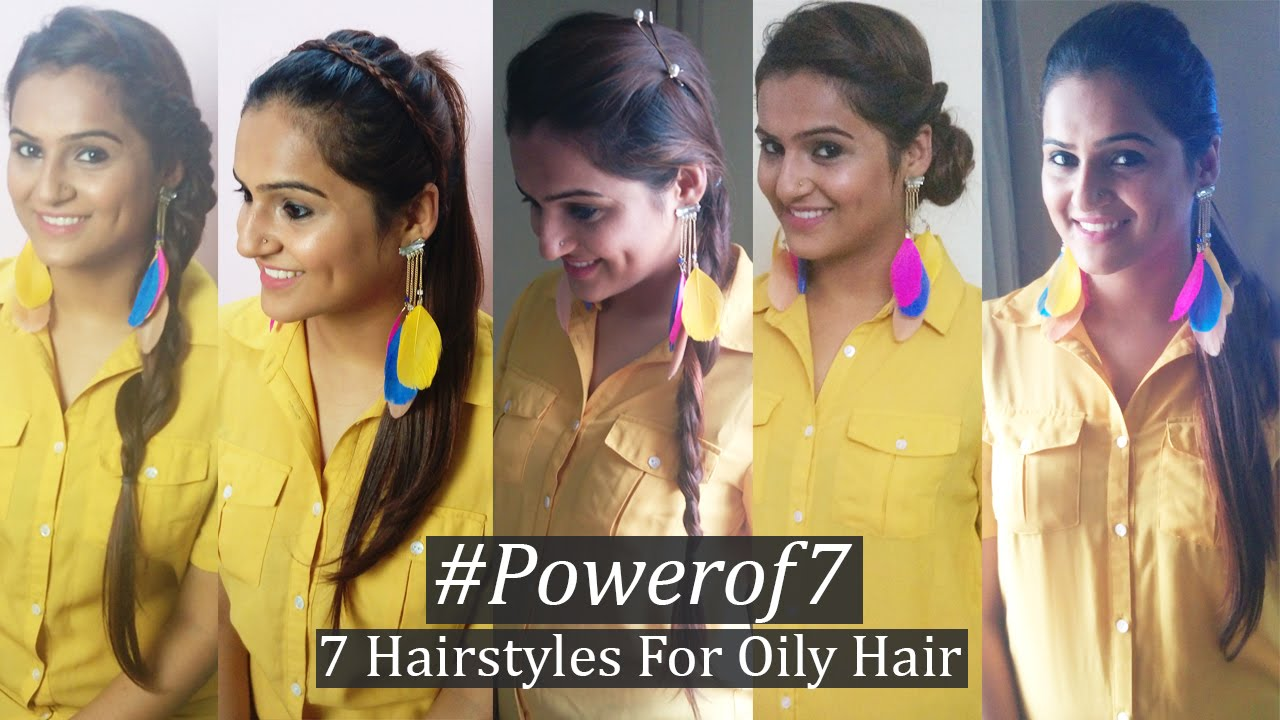 7 Simple Hairstyles For Oily Hair