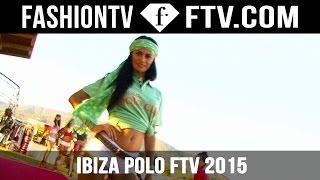 FashionTV Polo Event Ibiza, Spain   FTV.com