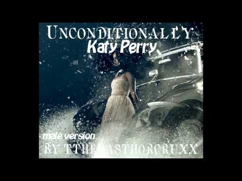 Katy Perry - Unconditionally (male version)