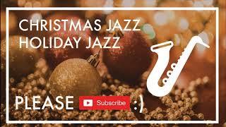 Holiday Music Jazz - Good Mood Christmas Jazz - Relax Christmas Slow Jazz Music