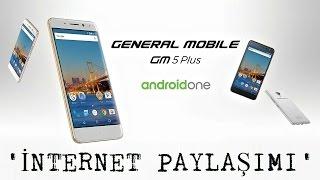 General Mobile GM 5 Plus İnternet Paylaşımı