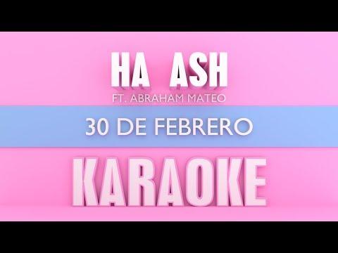 Ha ash - 30 de Febrero (Karaoke) ft. Abraham Mateo