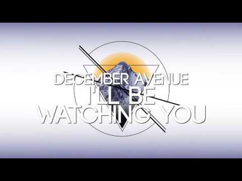 December Avenue - Ill Be Watching You