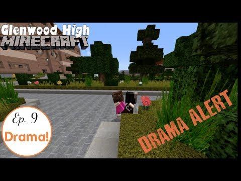 Drama Drama Drama! || GLENWOOD HIGH [Ep 9] Minecraft Roleplay High School