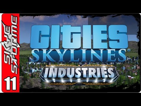 ► Cities Skylines Industries - A Complete Guide ◀ Building Wonderland Part 11