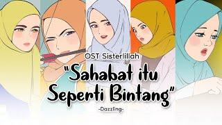 Download Lagu Sahabat Itu Seperti Bintang - Dazzling (OST Sisterlillah) | Animation Version mp3