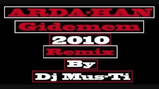 Arda-han Gidemem 2010 Remix by Dj Mus-Ti