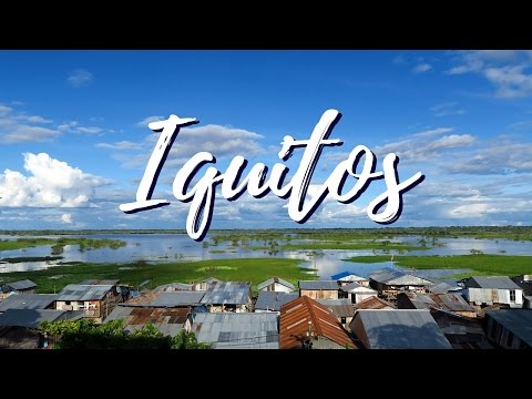 Our first impressions visiting Iquitos, Peru