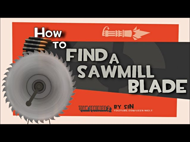 TF2: How to find sawmill blade