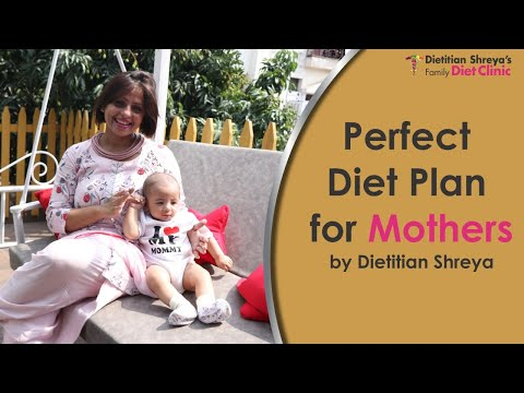 Superfood for Super Mother & Perfect Diet Plan for Mothers by Dietitian Shreya