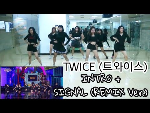 TWICE (트와이스) - Intro, SIGNAL (Remix Ver.) KBS가요대축제 Dance Practice by SAYTWICE