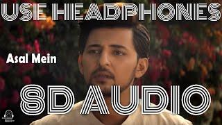 Asal Mein (8D AUDIO) - Darshan Raval   Bollywood 8D Audio