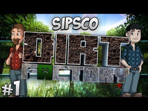 Sipsco Dirt Factory