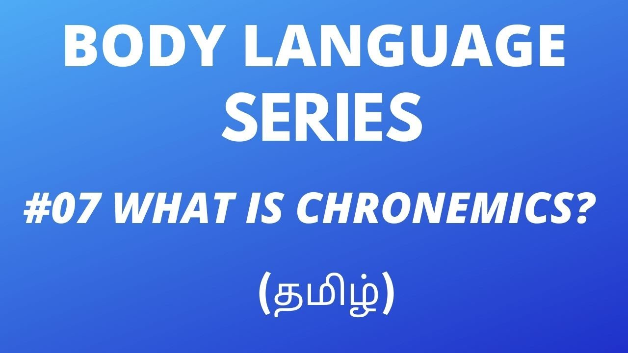 Body Language Series 07 What Is Chronemics Tamil Youtube We use space to regulate our verbal communication and communicate relational and social meanings. body language series 07 what is chronemics tamil