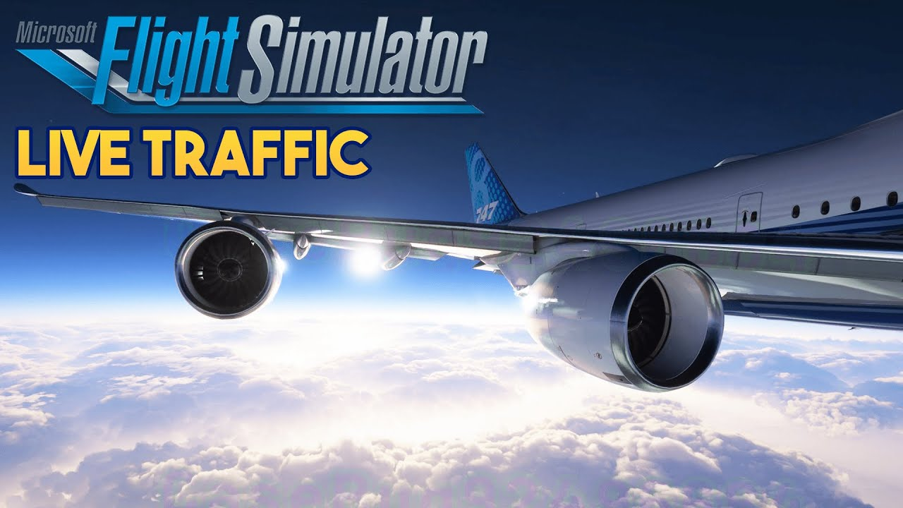 Microsoft Flight Simulator 2020 - LIVE TRAFFIC
