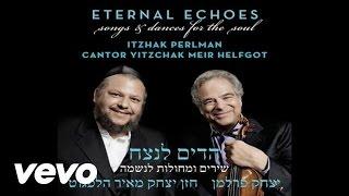Itzhak Perlman, Cantor Yitzchak Meir Helfgot - Kol Nidrei (Audio)